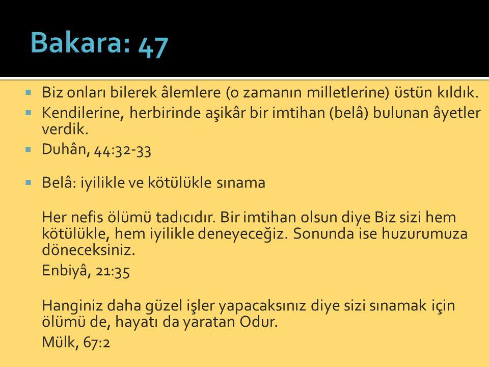Bakara: 47 Biz onları bilerek âlemlere (o zamanın milletlerine) üstün kıldık.