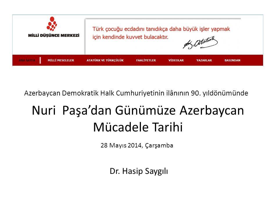 Nuri Paşa'dan Günümüze Azerbaycan Mücadele Tarihi
