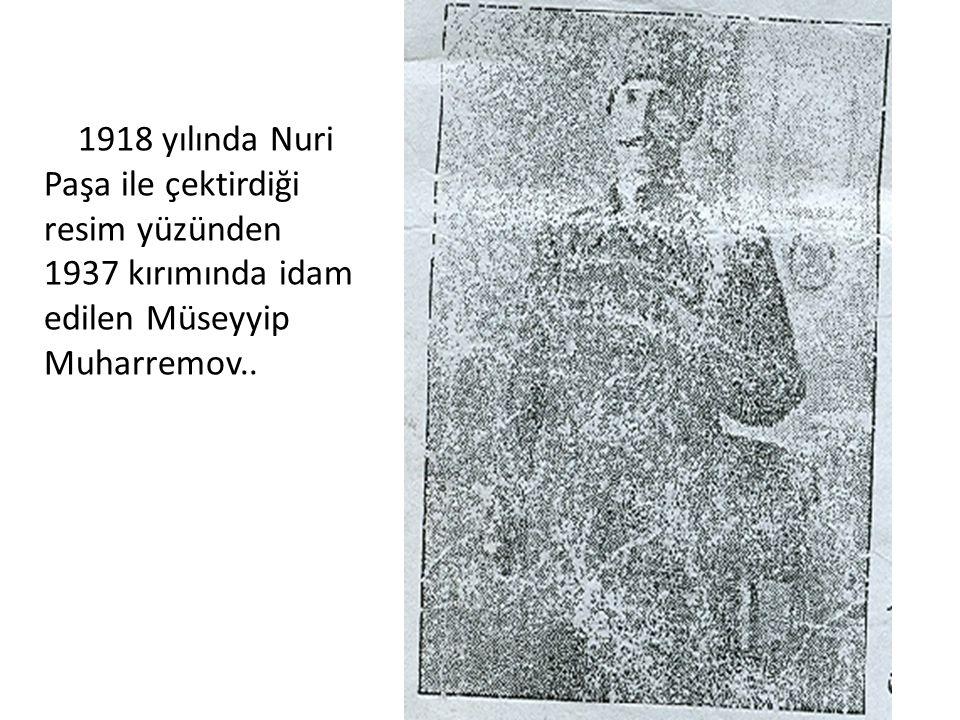 1918 yılında Nuri Paşa ile çektirdiği. resim yüzünden.