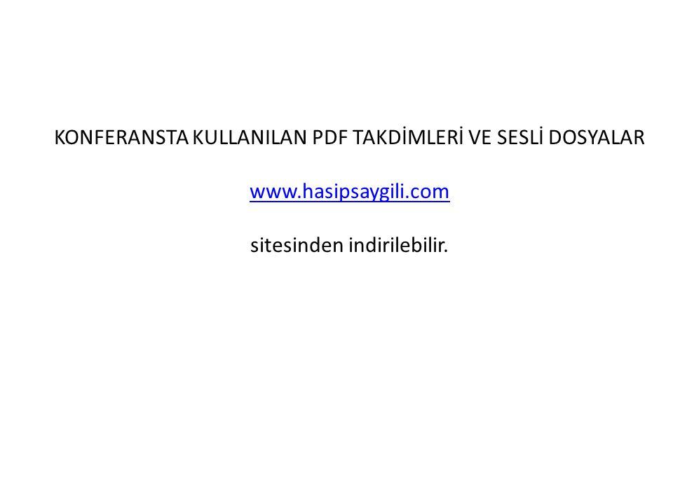 KONFERANSTA KULLANILAN PDF TAKDİMLERİ VE SESLİ DOSYALAR