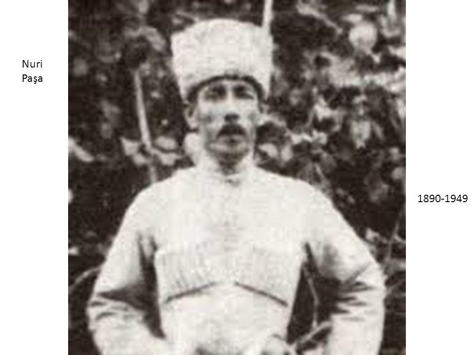 Nuri Paşa 1890-1949