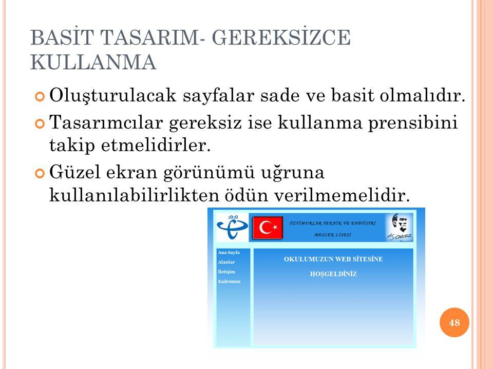 BASİT TASARIM- GEREKSİZCE KULLANMA