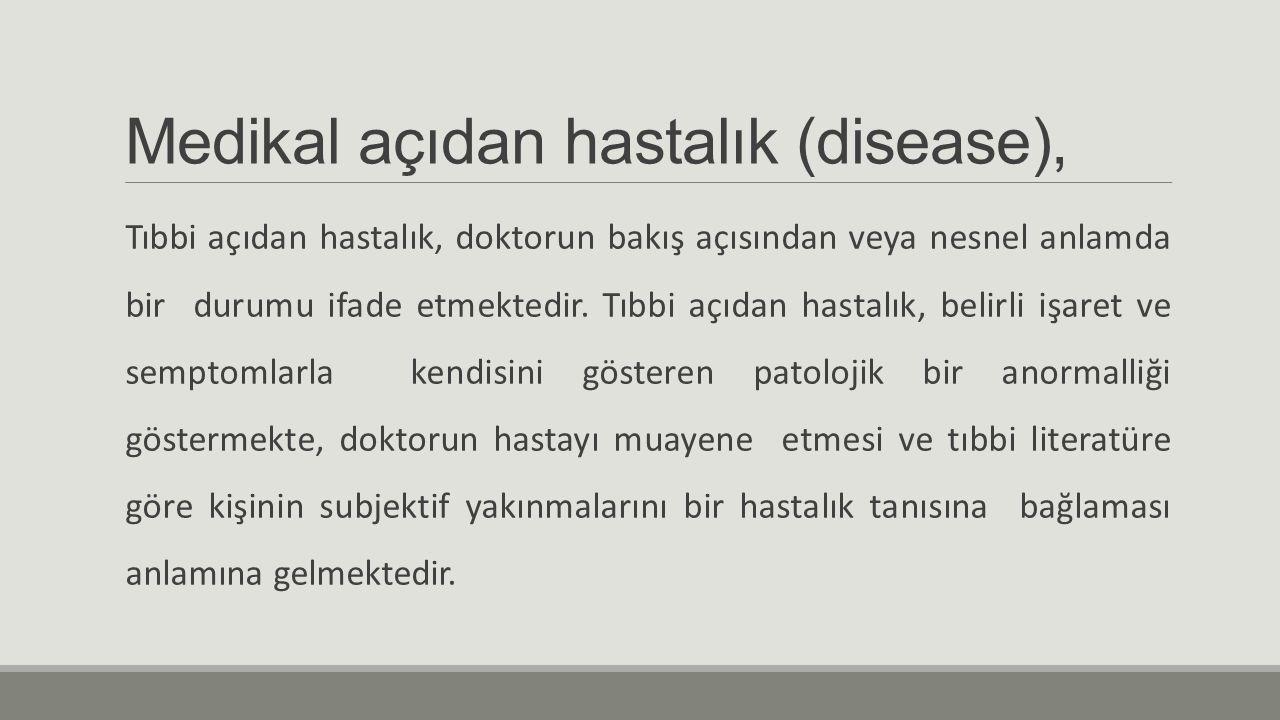 Medikal açıdan hastalık (disease),