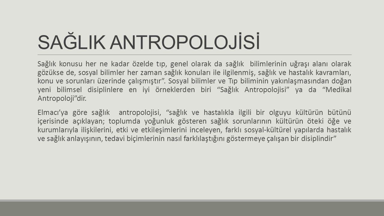 SAĞLIK ANTROPOLOJİSİ