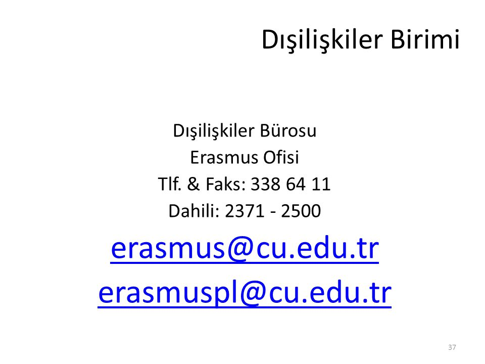 erasmus@cu.edu.tr erasmuspl@cu.edu.tr Dışilişkiler Birimi