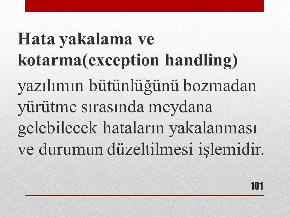 Hata yakalama ve kotarma(exception handling)