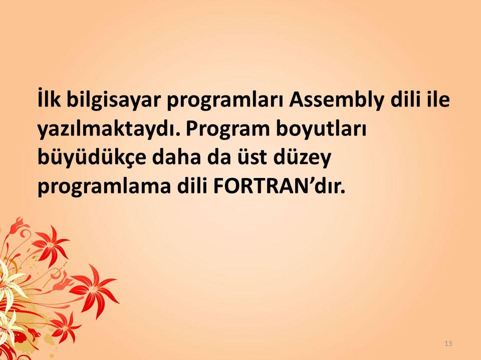 İlk bilgisayar programları Assembly dili ile yazılmaktaydı