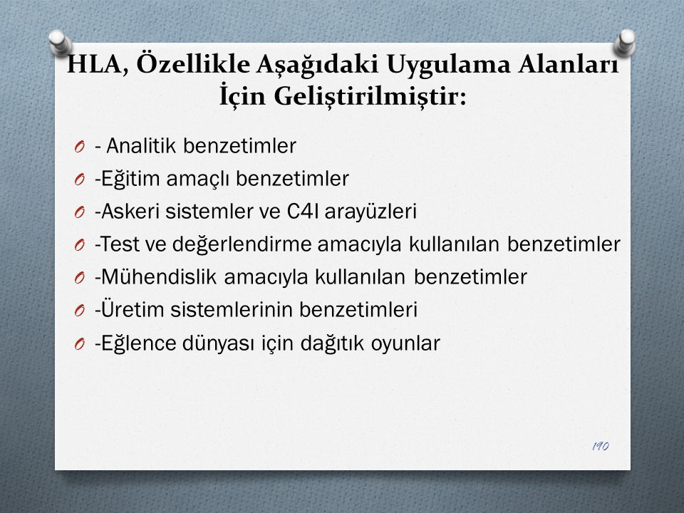 HLA, Özellikle Aşağıdaki Uygulama Alanları İçin Geliştirilmiştir:
