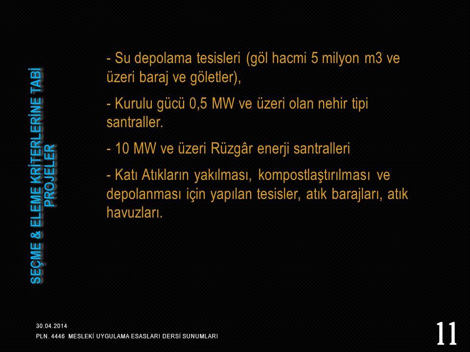 SEÇME & ELEME KRİTERLERİNE TABİ PROJELER