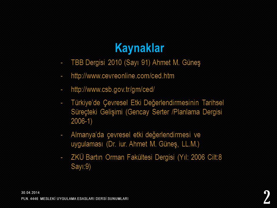 Kaynaklar TBB Dergisi 2010 (Sayı 91) Ahmet M. Güneş