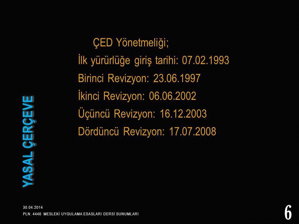YASAL ÇERÇEVE ÇED Yönetmeliği; İlk yürürlüğe giriş tarihi: 07.02.1993