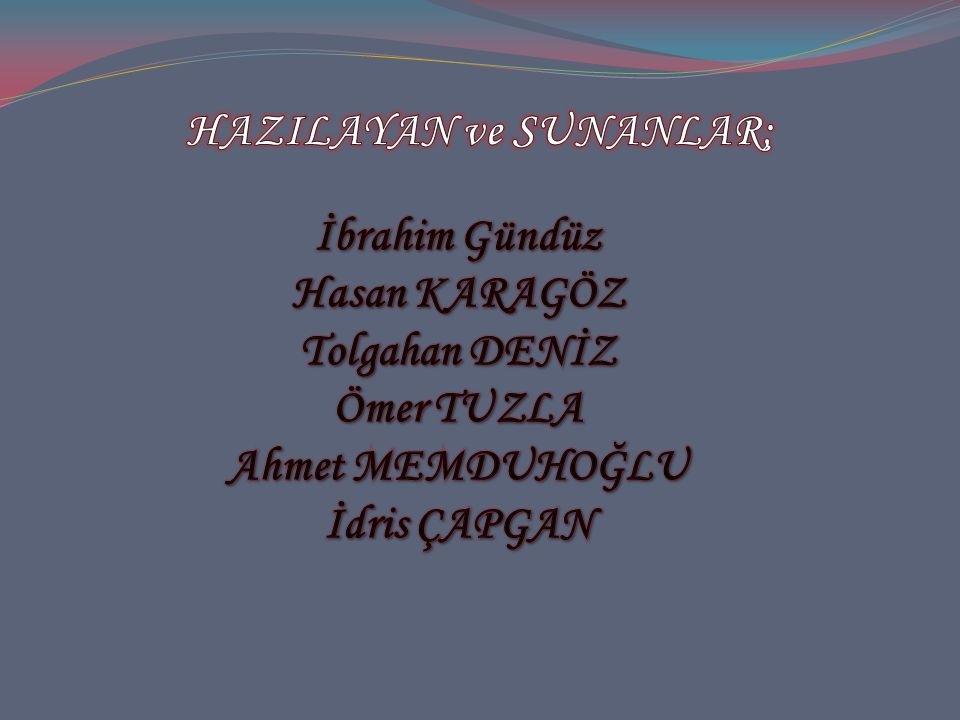 HAZILAYAN ve SUNANLAR;