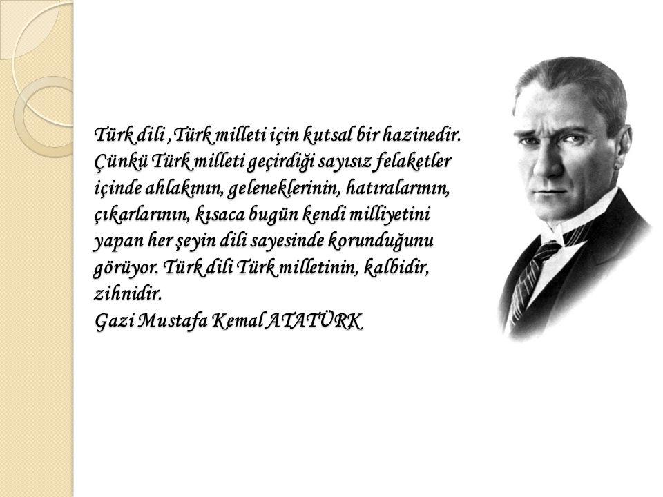Türk dili ,Türk milleti için kutsal bir hazinedir