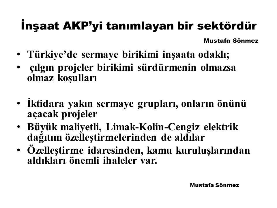 İnşaat AKP'yi tanımlayan bir sektördür Mustafa Sönmez