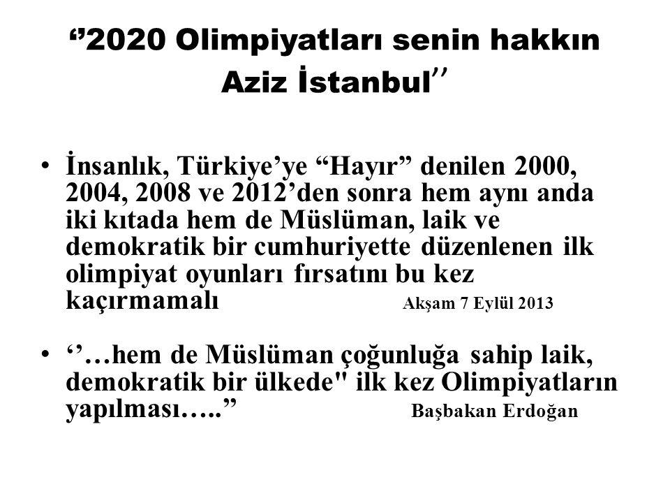 ''2020 Olimpiyatları senin hakkın Aziz İstanbul''