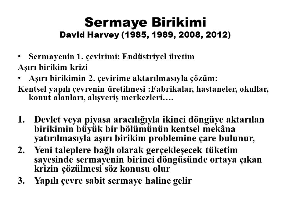 Sermaye Birikimi David Harvey (1985, 1989, 2008, 2012)