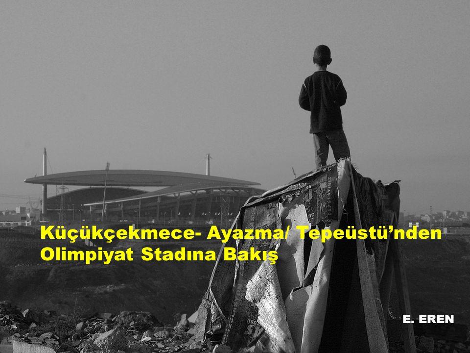 Küçükçekmece- Ayazma/ Tepeüstü'nden Olimpiyat Stadına Bakış