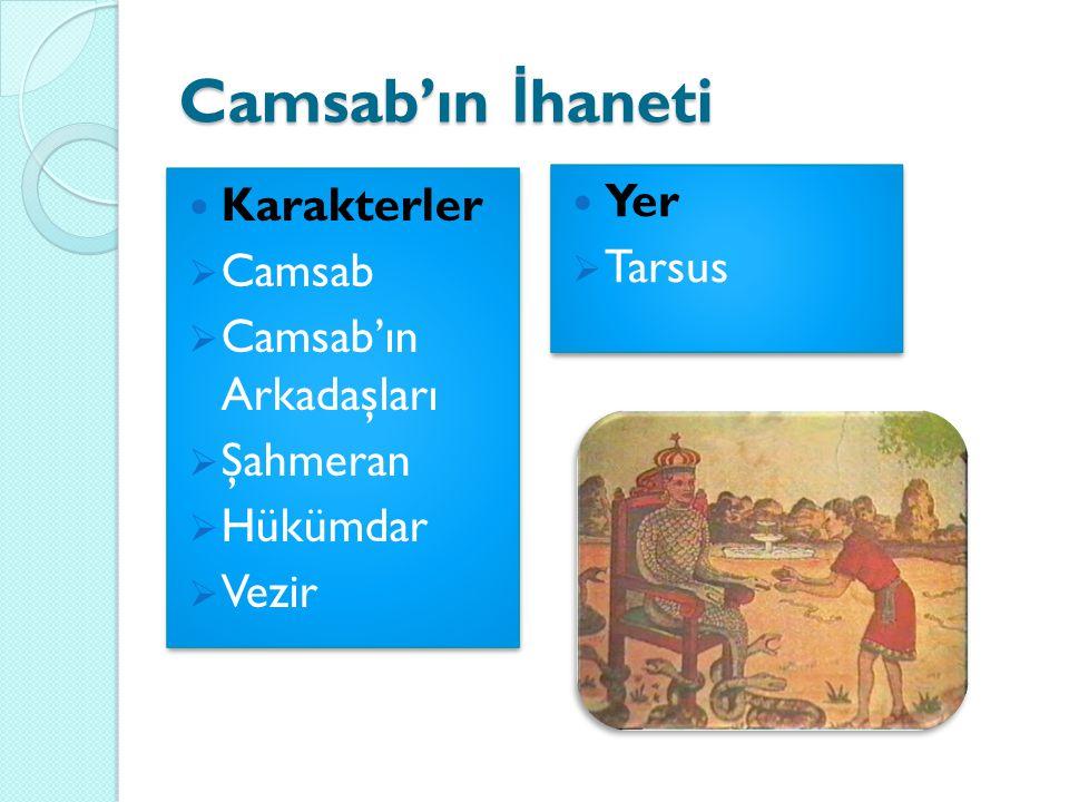 Camsab'ın İhaneti Yer Karakterler Tarsus Camsab Camsab'ın Arkadaşları