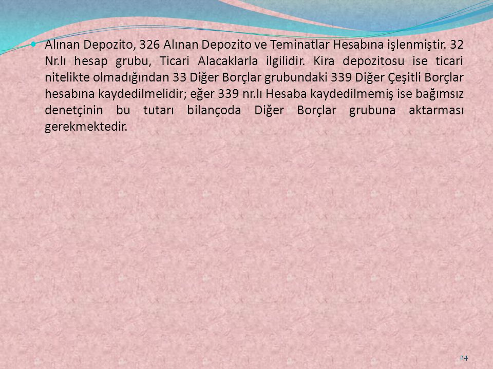 Alınan Depozito, 326 Alınan Depozito ve Teminatlar Hesabına işlenmiştir.