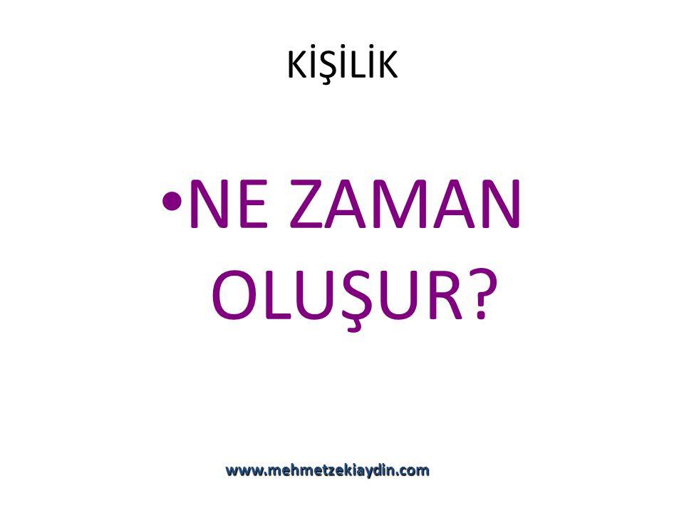 KİŞİLİK NE ZAMAN OLUŞUR www.mehmetzekiaydin.com