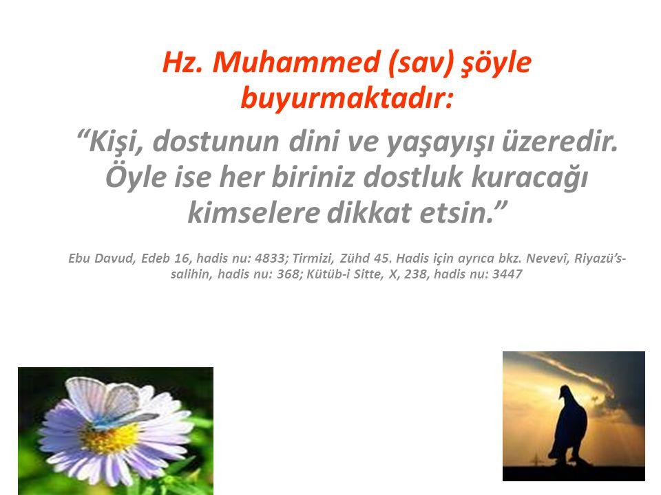 Hz. Muhammed (sav) şöyle buyurmaktadır: