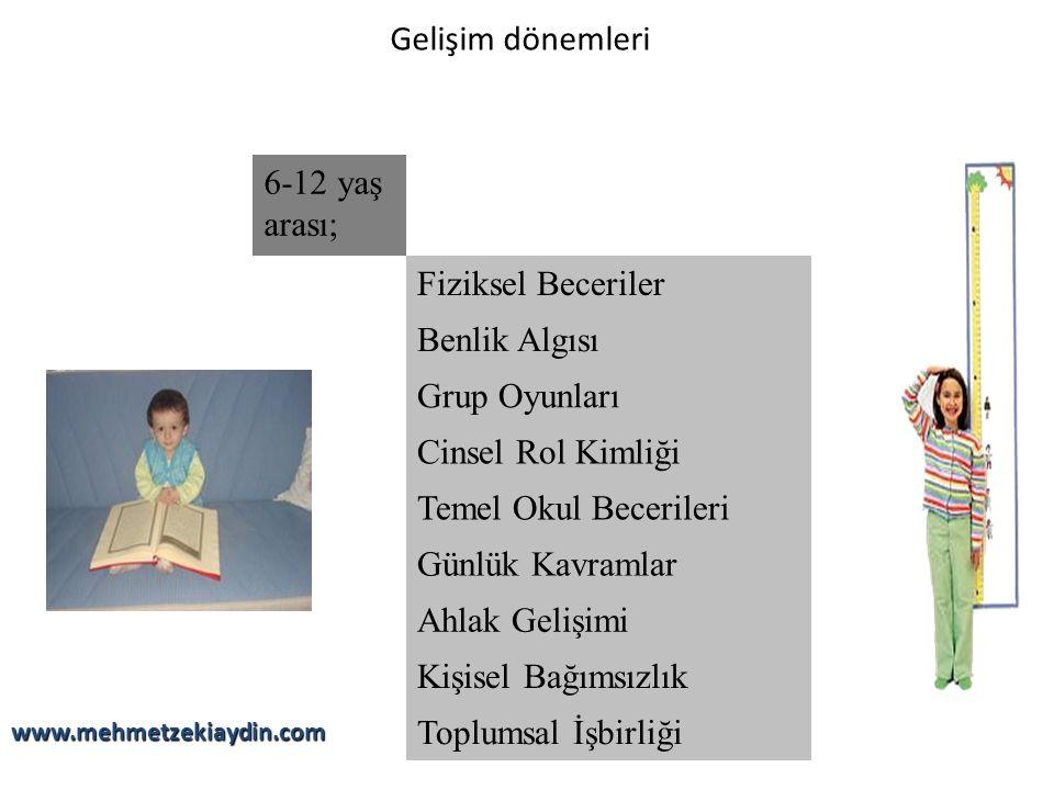 Gelişim dönemleri 6-12 yaş arası; Fiziksel Beceriler Benlik Algısı