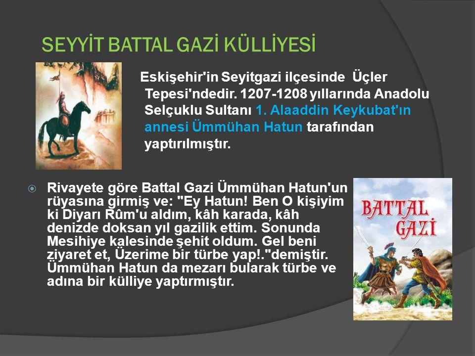 SEYYİT BATTAL GAZİ KÜLLİYESİ