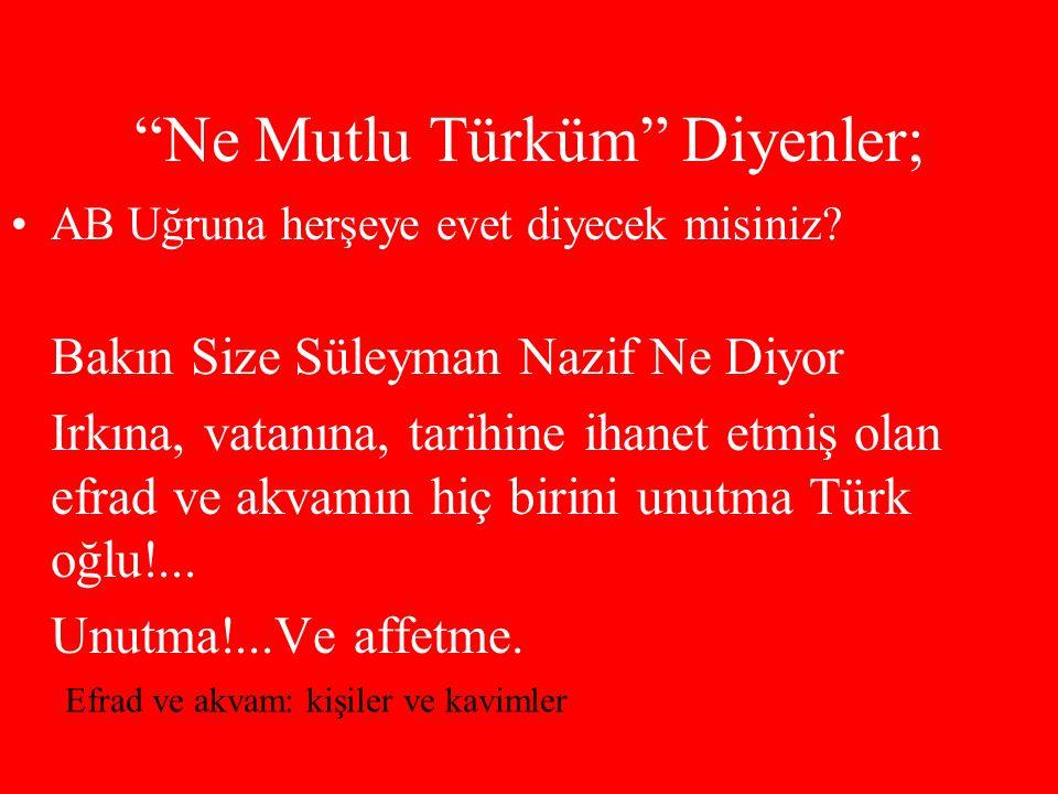 Ne Mutlu Türküm Diyenler;