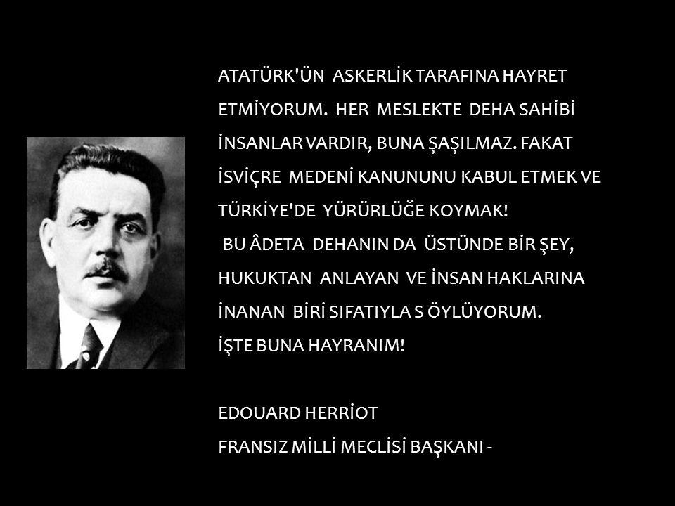 ATATÜRK ÜN ASKERLİK TARAFINA HAYRET ETMİYORUM
