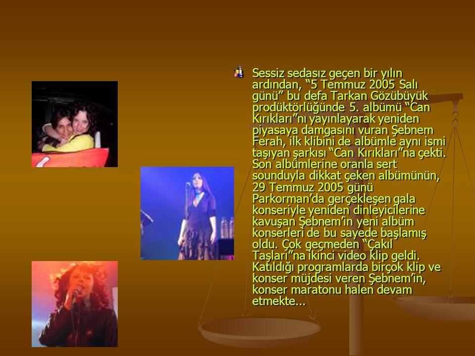 Sessiz sedasız geçen bir yılın ardından, 5 Temmuz 2005 Salı günü bu defa Tarkan Gözübüyük prodüktörlüğünde 5.
