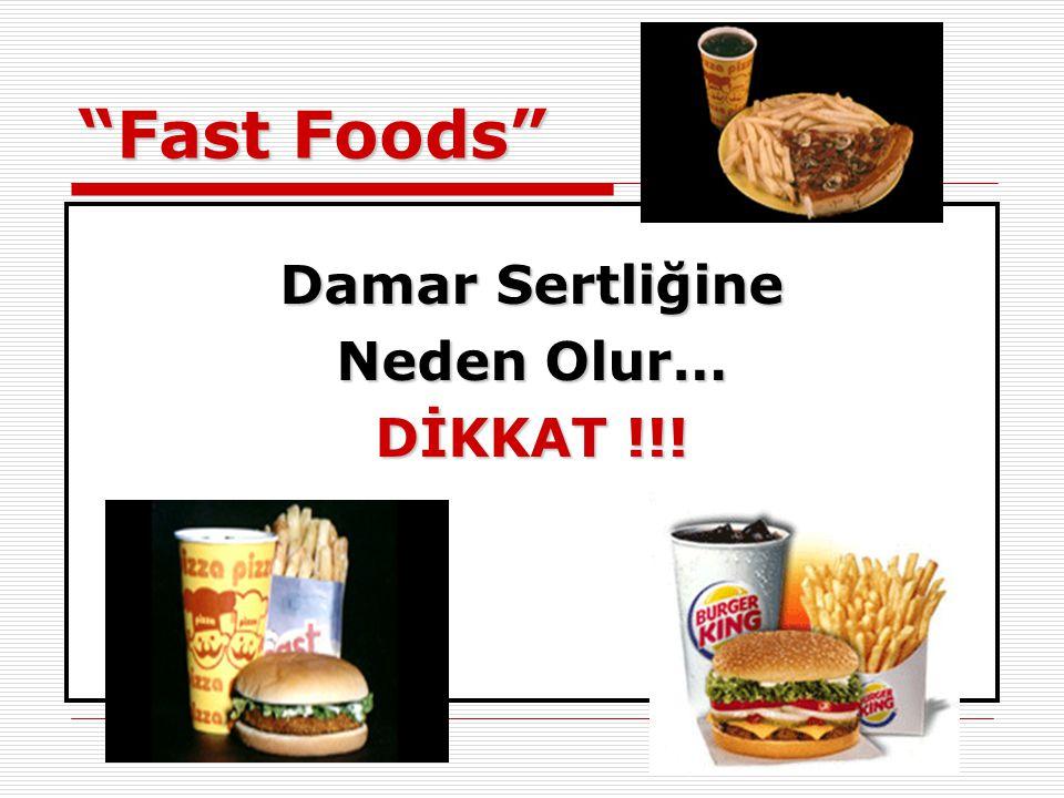 Fast Foods Damar Sertliğine Neden Olur… DİKKAT !!!