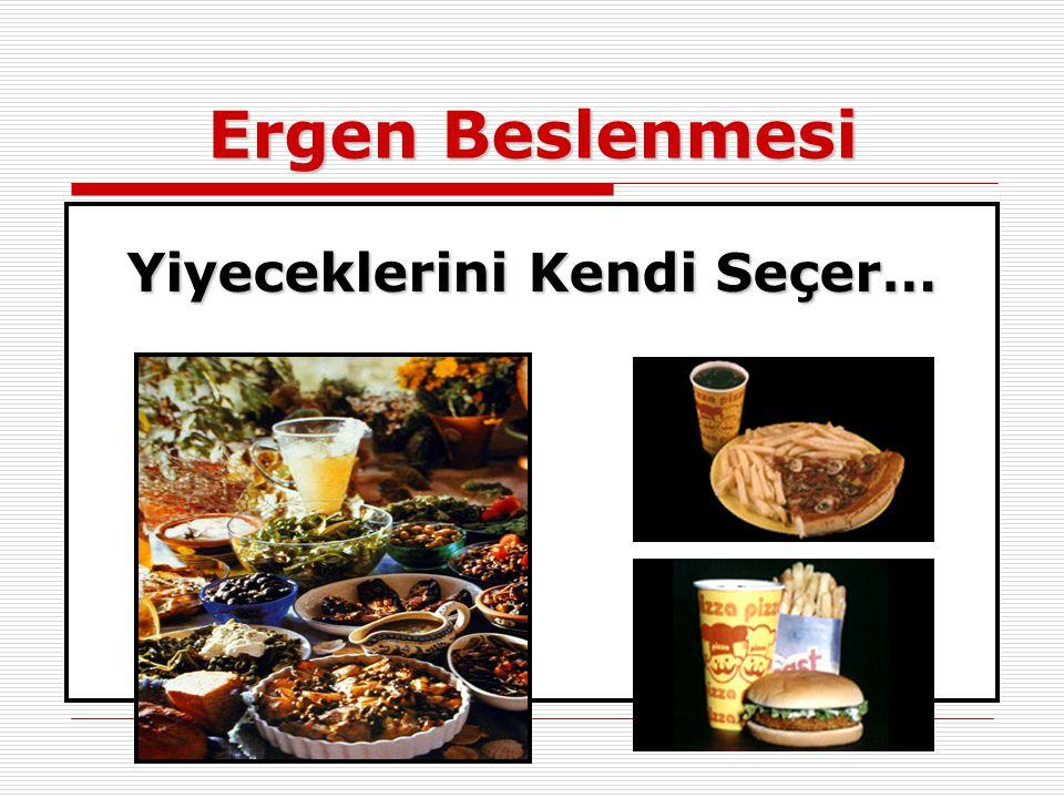 Yiyeceklerini Kendi Seçer…