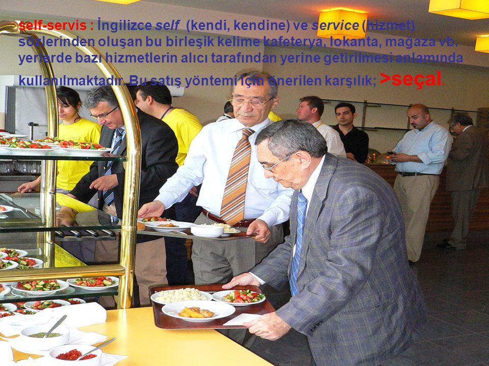 self-servis : İngilizce self (kendi, kendine) ve service (hizmet) sözlerinden oluşan bu birleşik kelime kafeterya, lokanta, mağaza vb.