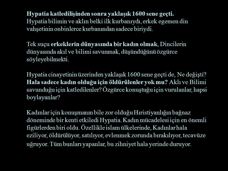 Hypatia katledilişinden sonra yaklaşık 1600 sene geçti.