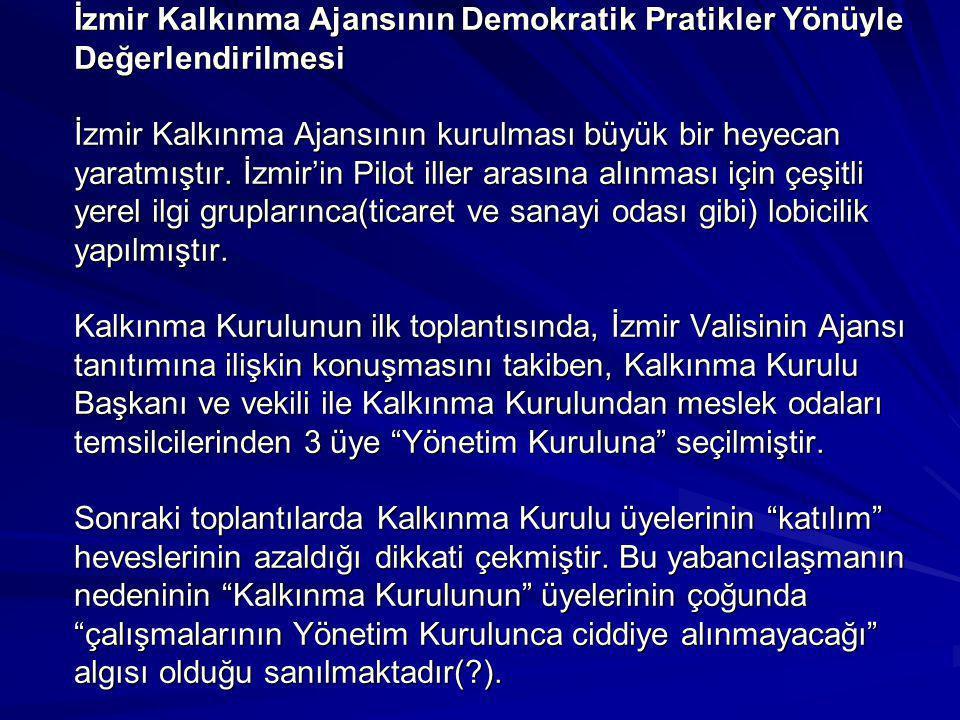İzmir Kalkınma Ajansının Demokratik Pratikler Yönüyle Değerlendirilmesi İzmir Kalkınma Ajansının kurulması büyük bir heyecan yaratmıştır.