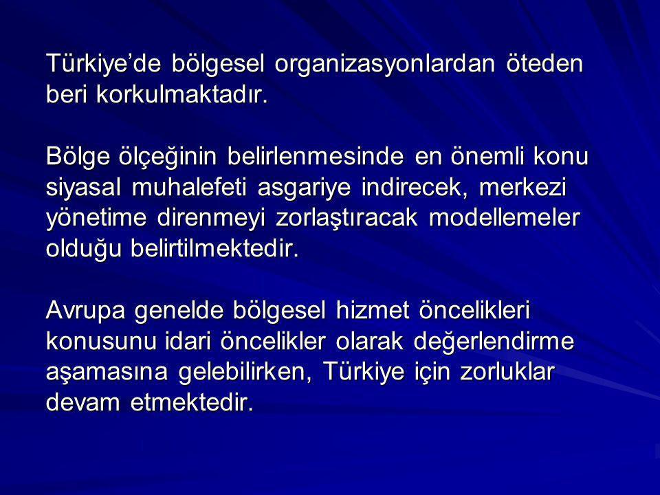 Türkiye'de bölgesel organizasyonlardan öteden beri korkulmaktadır
