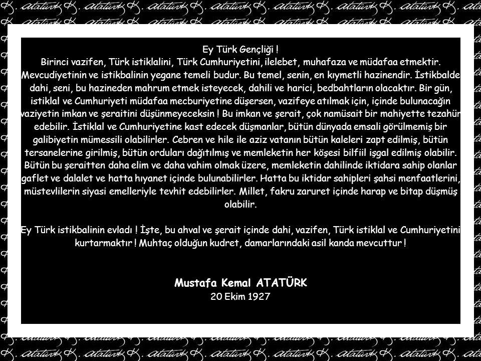 Mustafa Kemal ATATÜRK Ey Türk Gençliği !