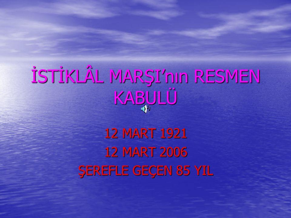 İSTİKLÂL MARŞI'nın RESMEN KABULÜ
