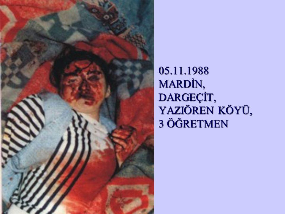 05.11.1988 MARDİN, DARGEÇİT, YAZIÖREN KÖYÜ, 3 ÖĞRETMEN