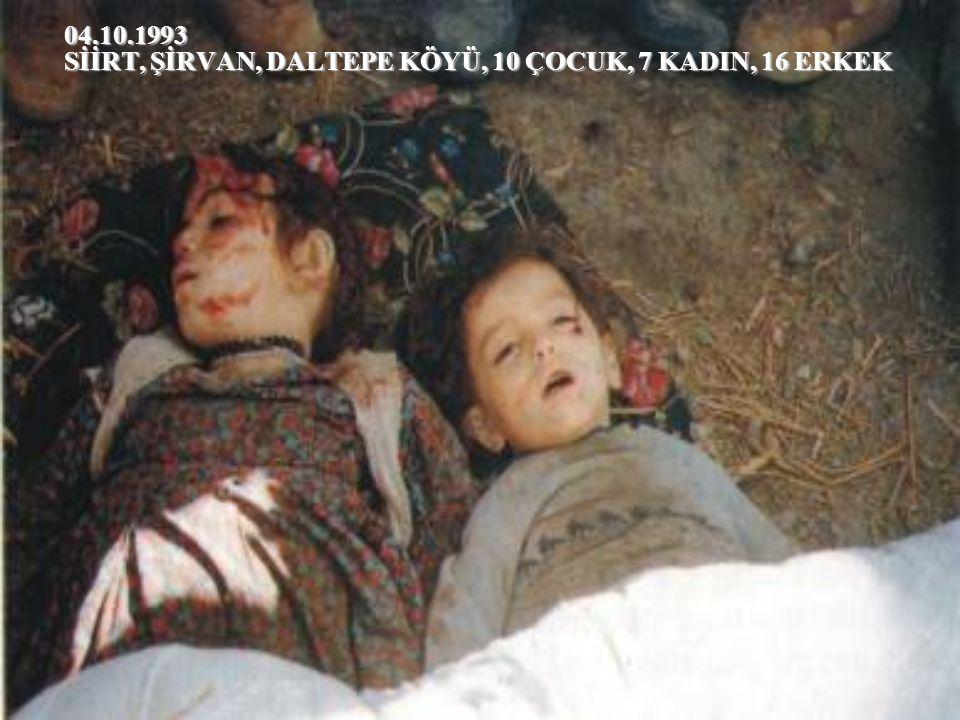 04.10.1993 SİİRT, ŞİRVAN, DALTEPE KÖYÜ, 10 ÇOCUK, 7 KADIN, 16 ERKEK