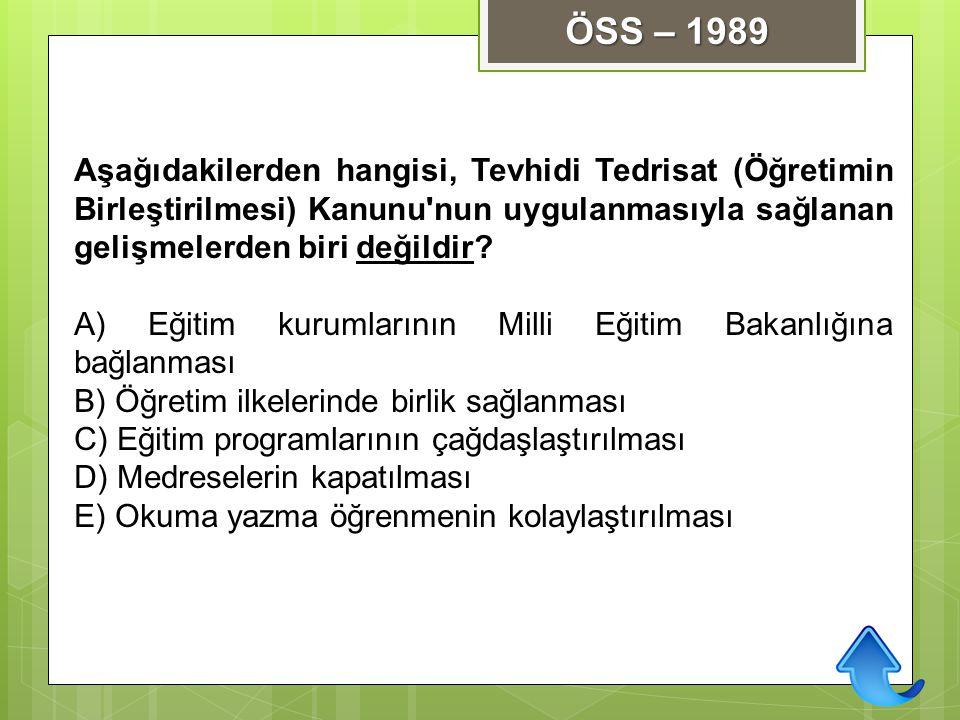 ÖSS – 1989 Aşağıdakilerden hangisi, Tevhidi Tedrisat (Öğretimin Birleştirilmesi) Kanunu nun uygulanmasıyla sağlanan gelişmelerden biri değildir