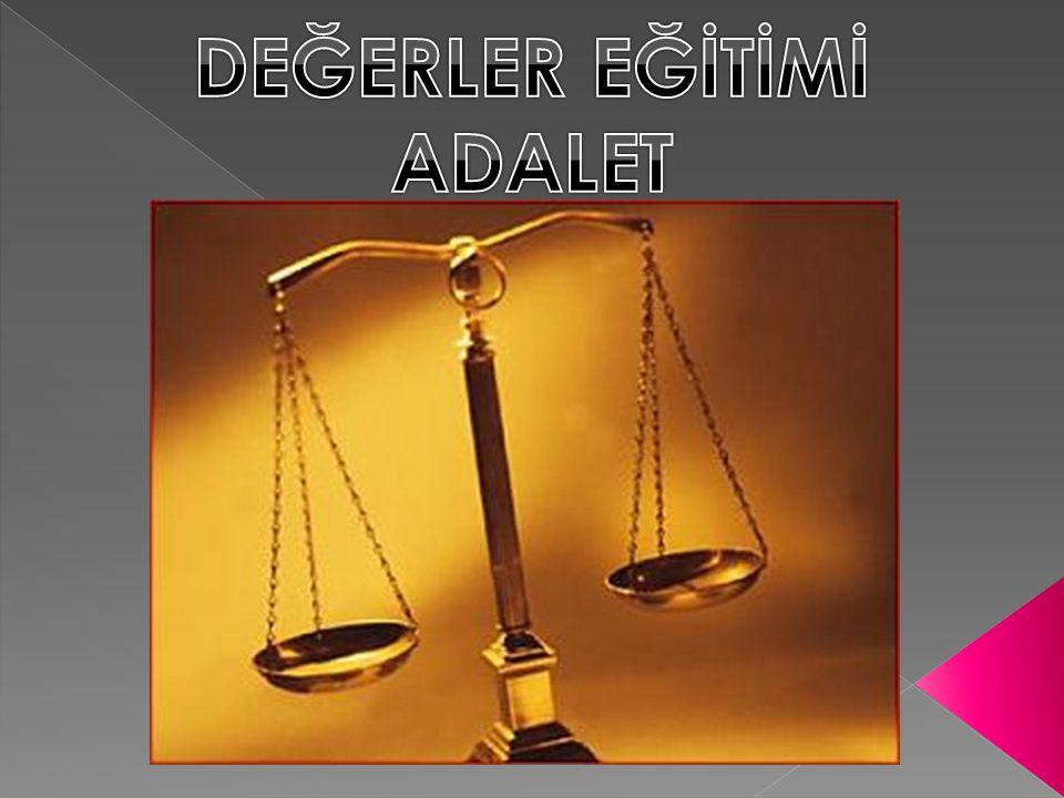 DEĞERLER EĞİTİMİ ADALET
