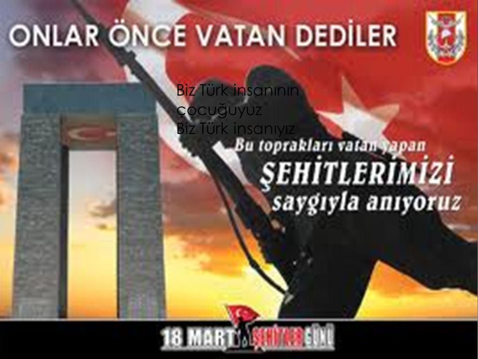 Biz Türk insanının çocuğuyuz
