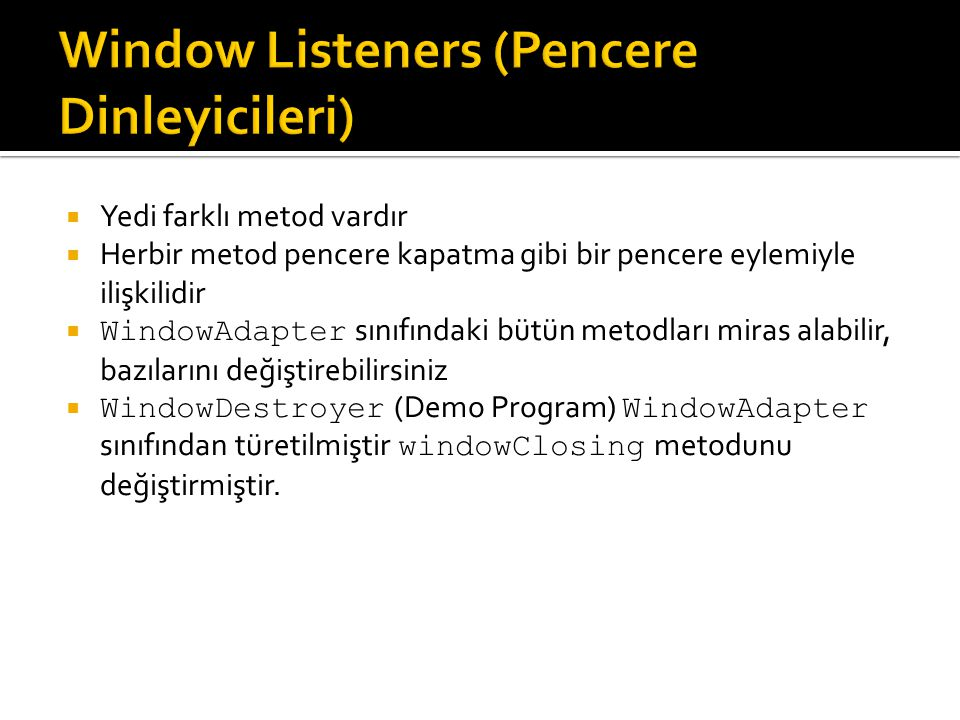 Window Listeners (Pencere Dinleyicileri)