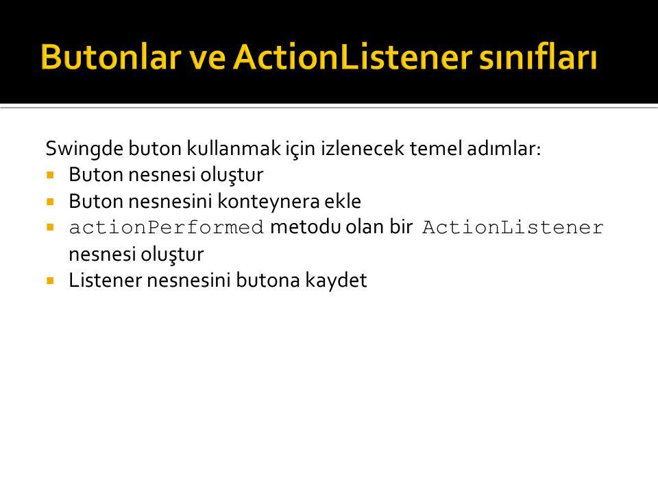 Butonlar ve ActionListener sınıfları
