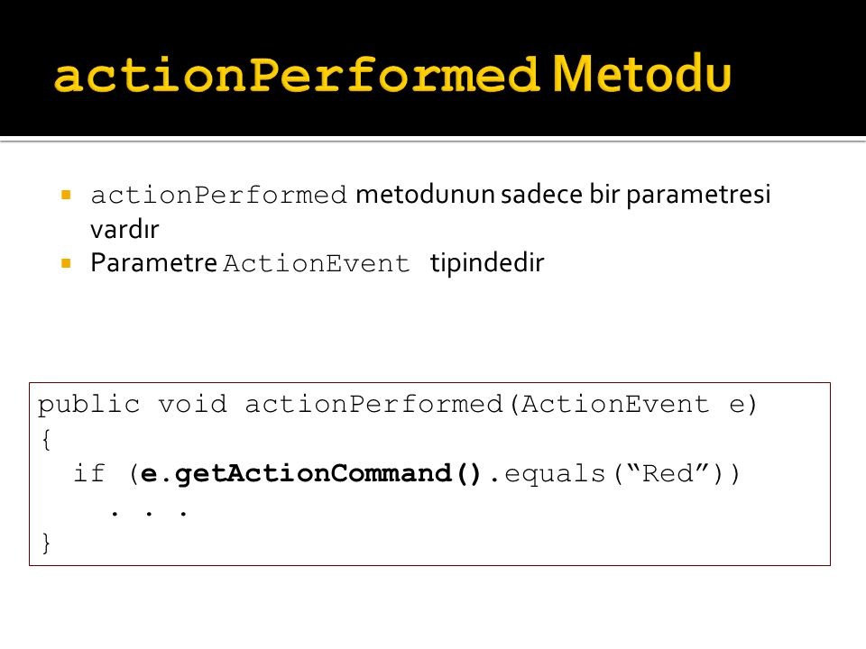 actionPerformed Metodu