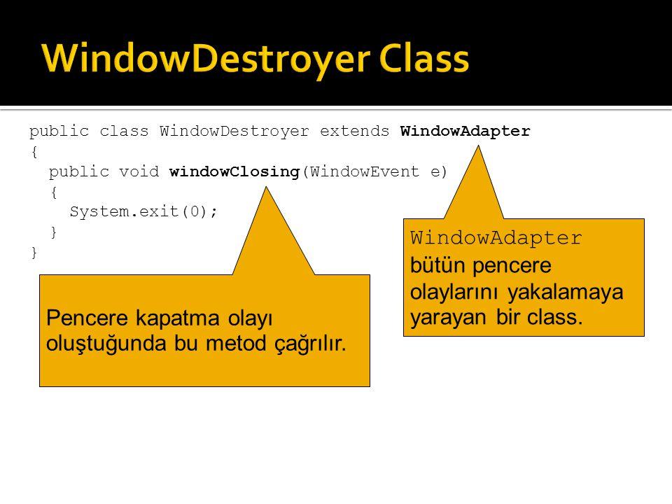 WindowDestroyer Class