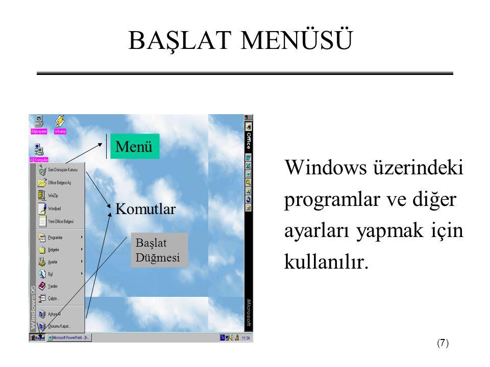 BAŞLAT MENÜSÜ Windows üzerindeki programlar ve diğer