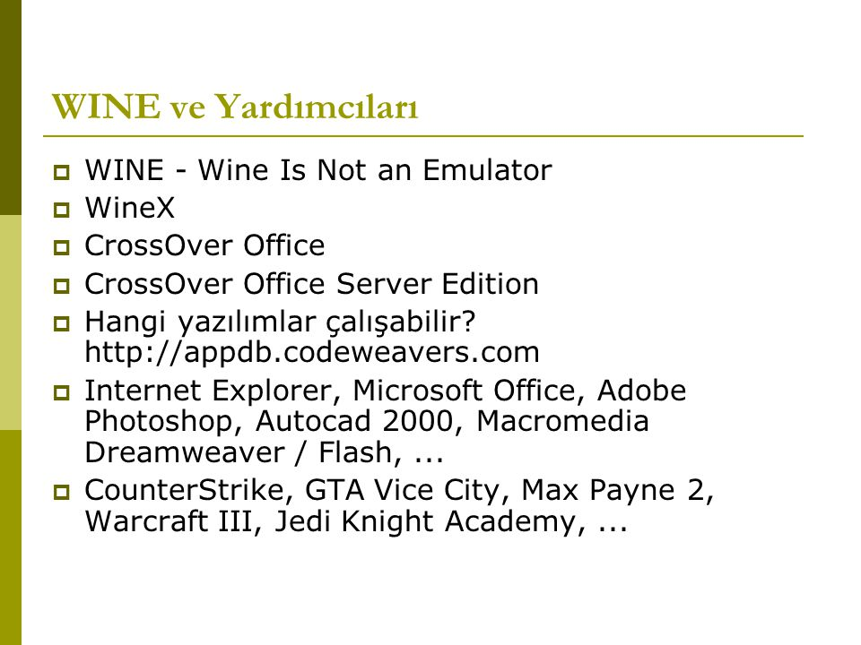 WINE ve Yardımcıları WINE - Wine Is Not an Emulator WineX