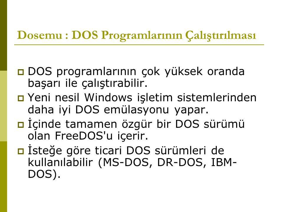 Dosemu : DOS Programlarının Çalıştırılması